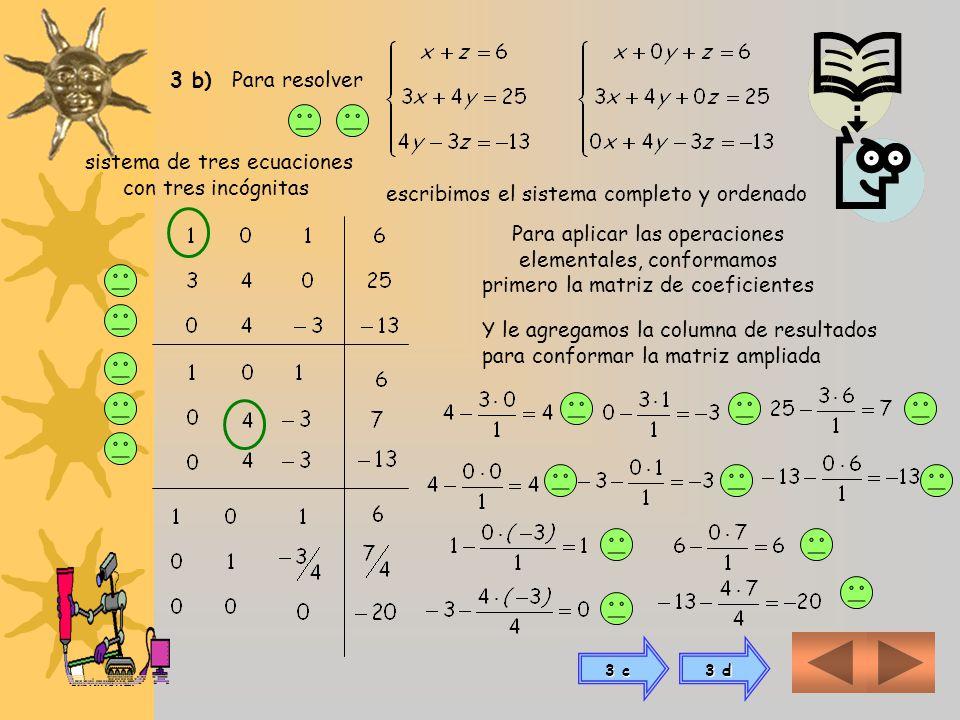 El rango de la matriz coeficientes es 3 Y el rango de la matriz ampliada también es 3 el número de incógnitas es igual al rango de ambas matrices Sist