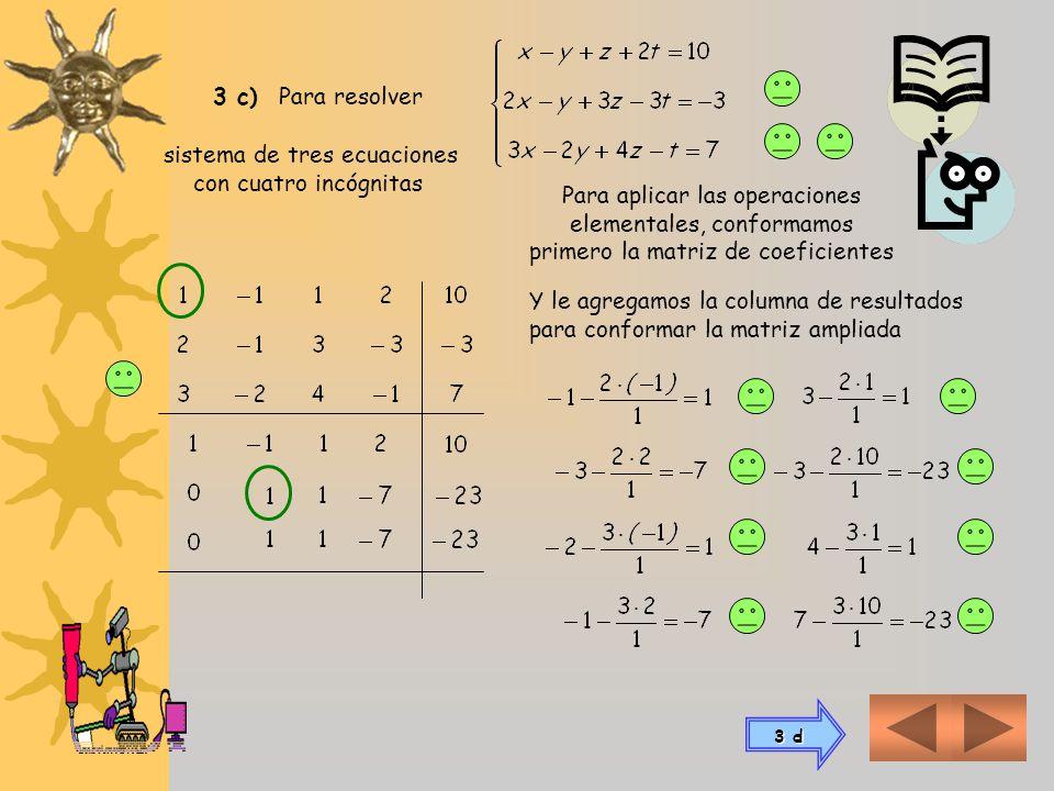 El próximo pivote debe elegirse en la 3º fila 3º columna, pero ese elemento es 0 (no puede ser pivote) Significa que las operaciones elementales posib