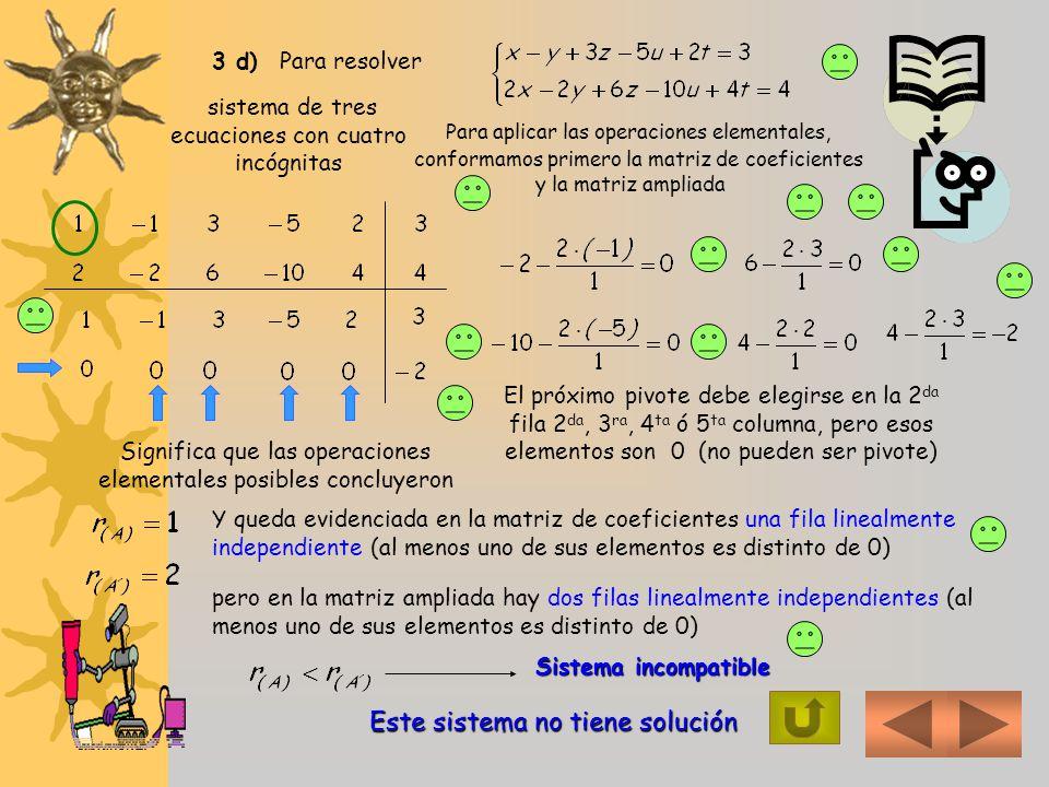 Si Sistema compatible Este sistema admite infinitas soluciones pero Sistema compatible indeterminado despejamos y despejamos x confeccionamos una tabl