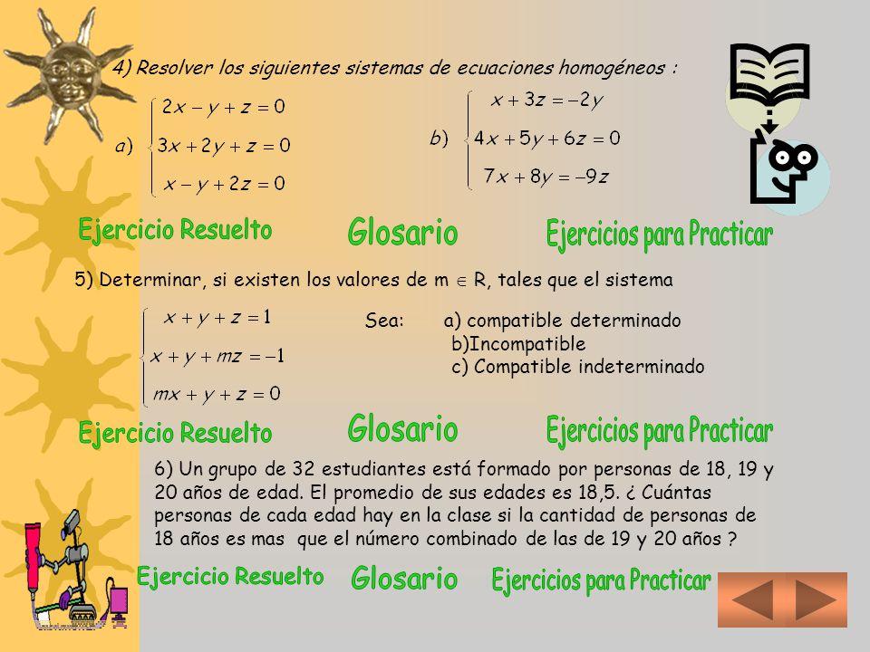2) Resolver en R, si es posible, los siguientes sistemas de ecuaciones lineales, aplicando: a). Teorema de Cramer y b) Regla de Cramer 3) Dados los si