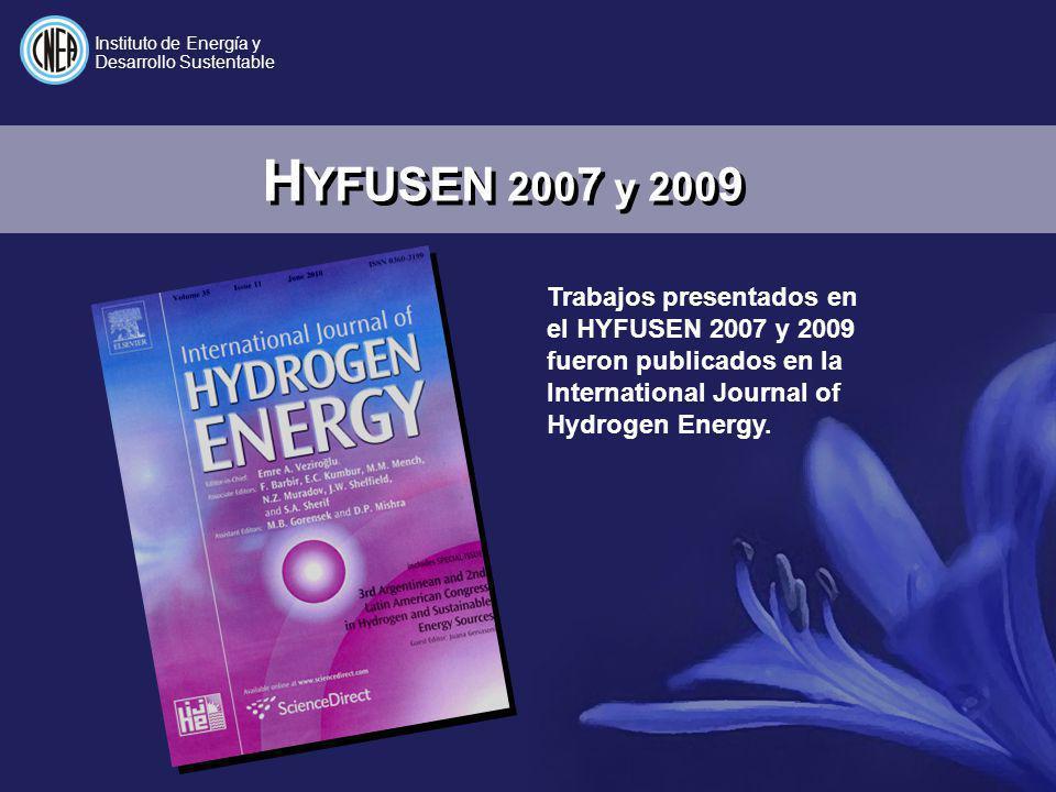 H YFUSEN 200 7 y 200 9 Instituto de Energía y Desarrollo Sustentable Trabajos presentados en el HYFUSEN 2007 y 2009 fueron publicados en la Internatio