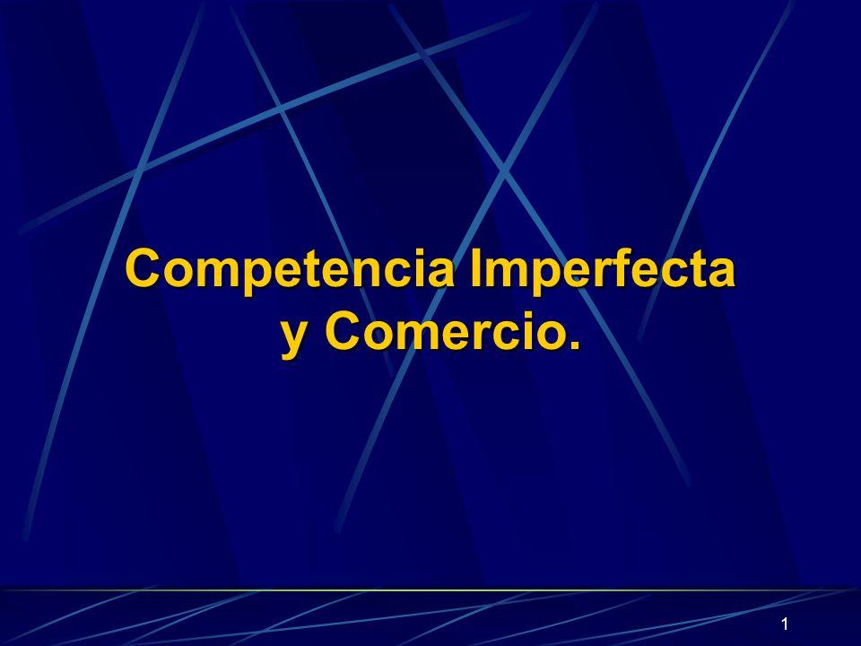 Ganancia del Comercio Internacional: La competencia Imperfecta vs.
