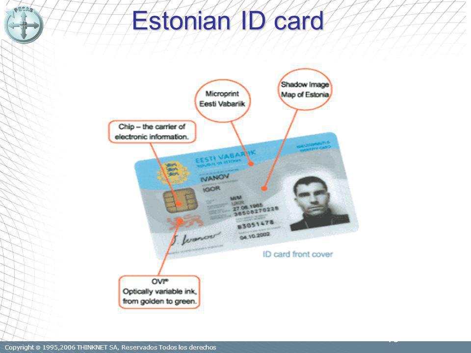 Copyright 1995,2006 THINKNET SA, Reservados Todos los derechos 16 Estonian ID card