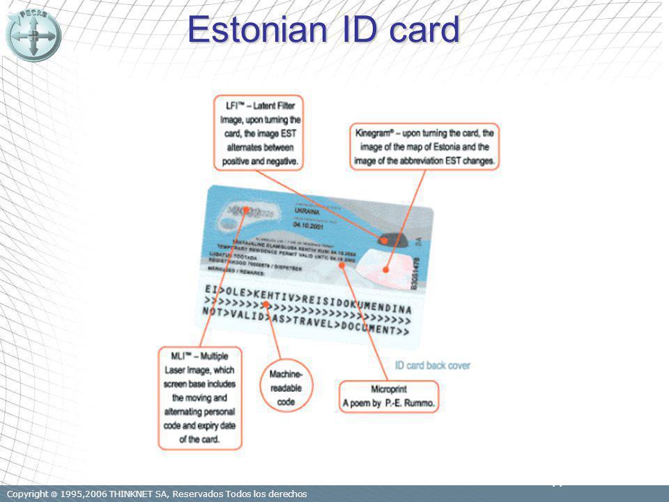 Copyright 1995,2006 THINKNET SA, Reservados Todos los derechos 17 Estonian ID card