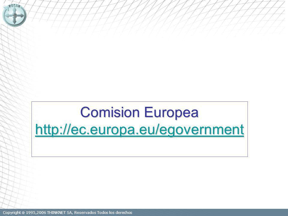 Copyright 1995,2006 THINKNET SA, Reservados Todos los derechos Comision Europea http://ec.europa.eu/egovernment