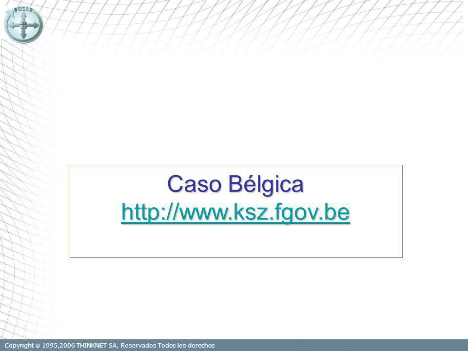Copyright 1995,2006 THINKNET SA, Reservados Todos los derechos Caso Bélgica http://www.ksz.fgov.be