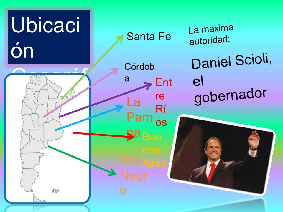 Río Negr o La Pam pa Córdob a Santa Fe Bue nos Aires Ent re Rí os La maxima autoridad: Daniel Scioli, el gobernador