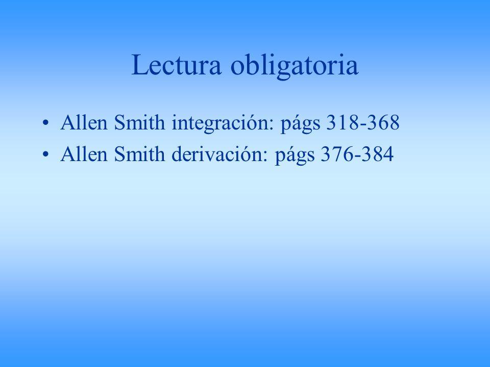 Lectura obligatoria Allen Smith integración: págs 318-368 Allen Smith derivación: págs 376-384