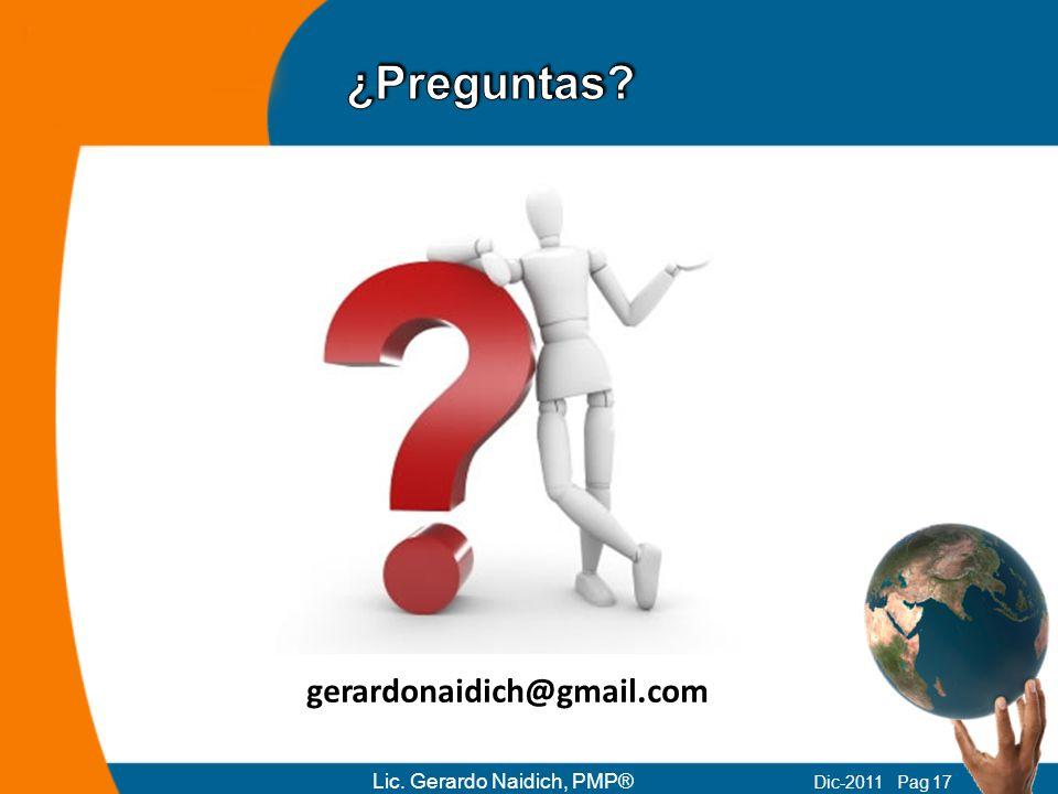 Lic. Gerardo Naidich, PMP® Dic-2011 Pag 17 gerardonaidich@gmail.com
