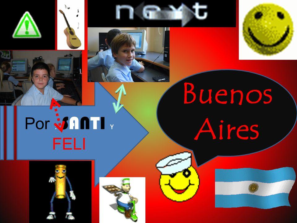 Buenos Aires Por : SANTI Y FELI