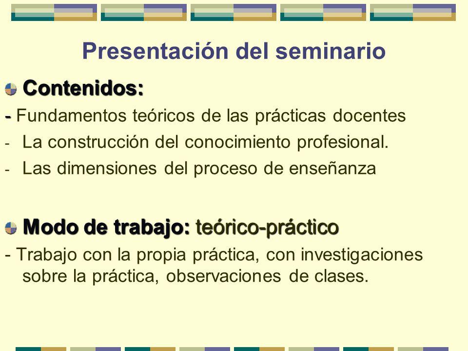 Unidad I: Fundamentos teóricos de las prácticas docentes La práctica de enseñanza en la universidad Modelos explicativos de la práctica de enseñanza.