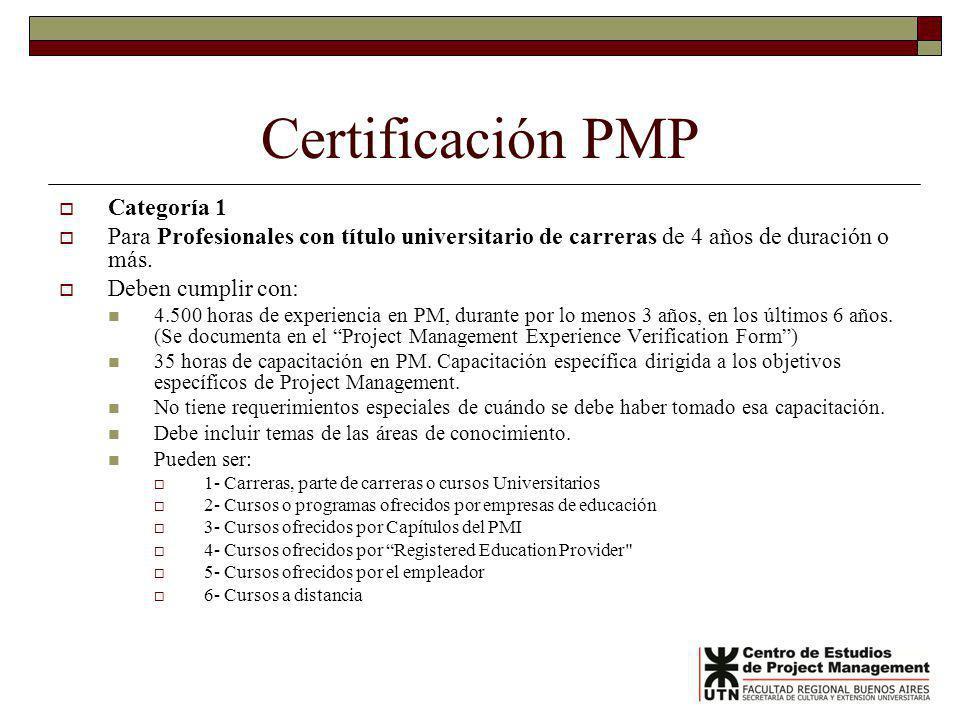 Certificación PMP Categoría 1 Para Profesionales con título universitario de carreras de 4 años de duración o más. Deben cumplir con: 4.500 horas de e