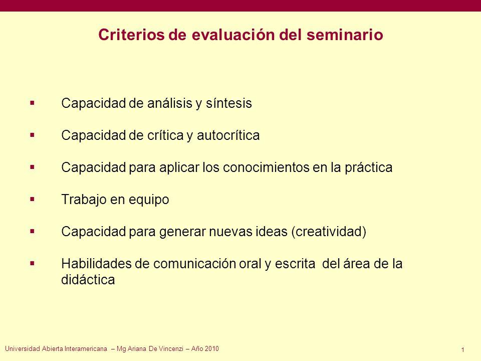 Criterios de evaluación del seminario Capacidad de análisis y síntesis Capacidad de crítica y autocrítica Capacidad para aplicar los conocimientos en