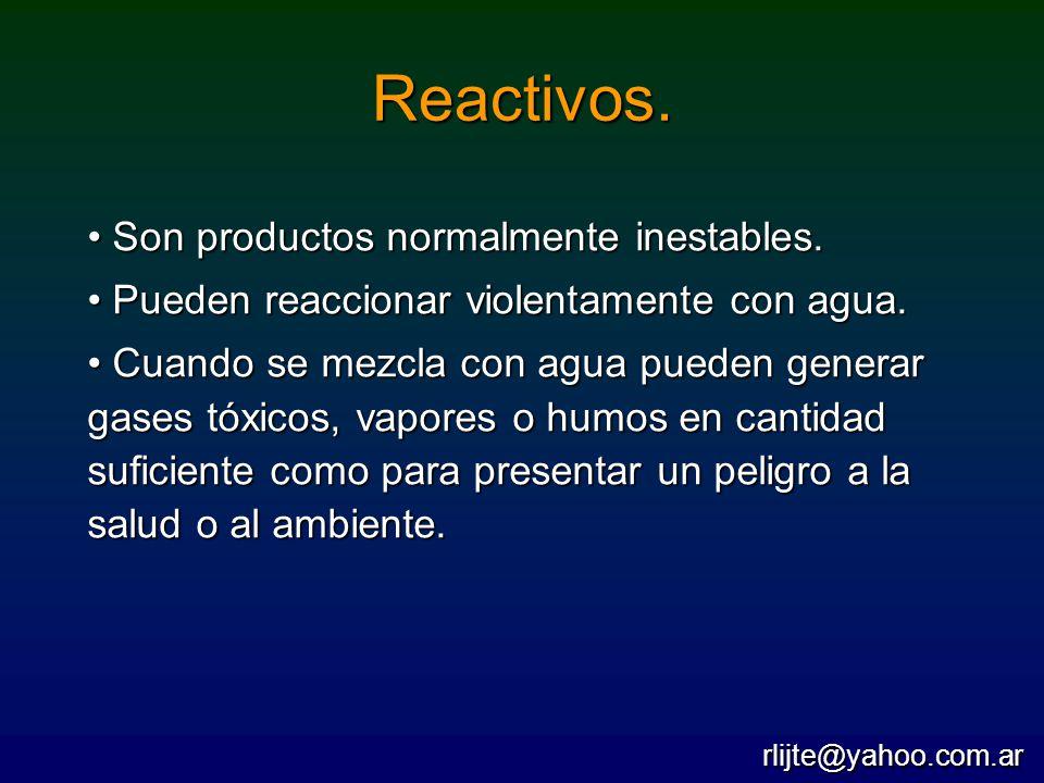 Reactivos. Son productos normalmente inestables. Son productos normalmente inestables. Pueden reaccionar violentamente con agua. Pueden reaccionar vio