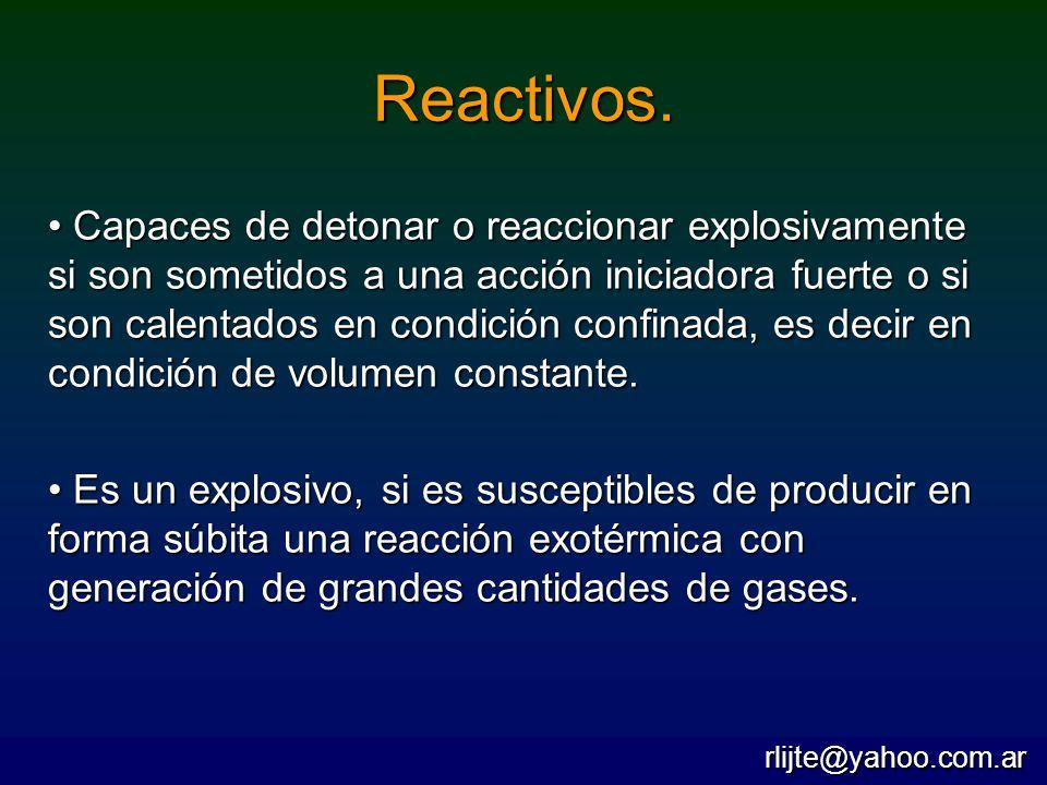 Capaces de detonar o reaccionar explosivamente si son sometidos a una acción iniciadora fuerte o si son calentados en condición confinada, es decir en