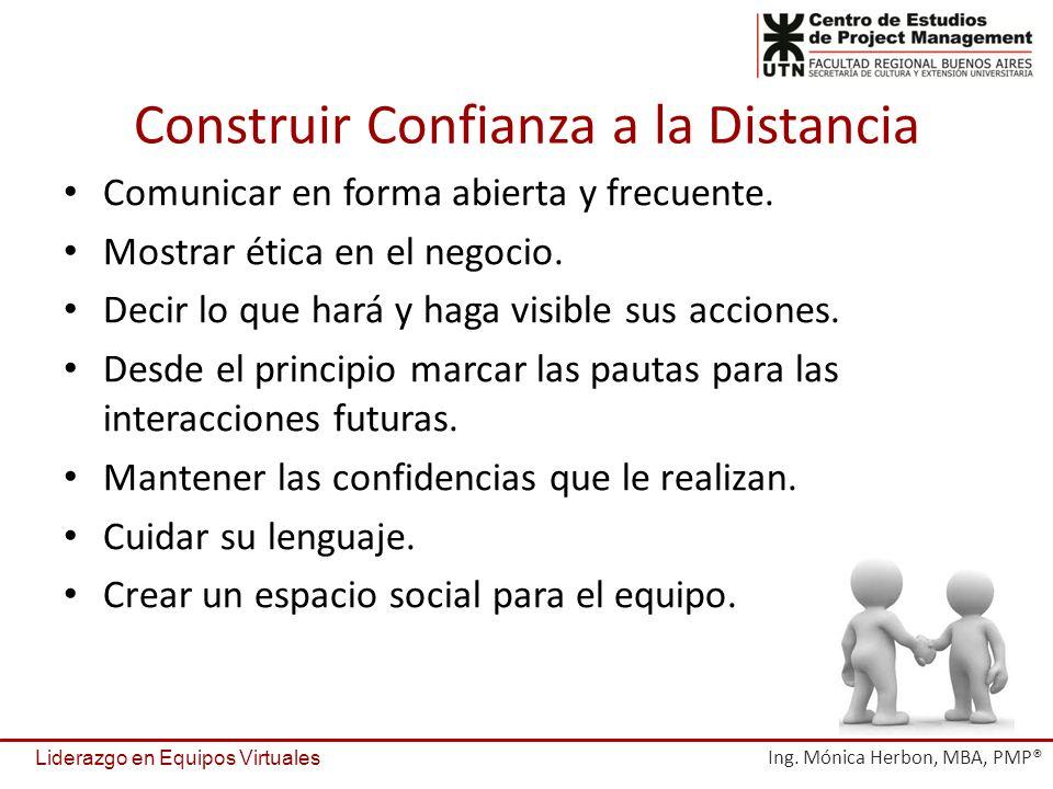 Construir Confianza a la Distancia Comunicar en forma abierta y frecuente.