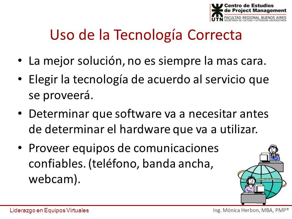 Uso de la Tecnología Correcta La mejor solución, no es siempre la mas cara. Elegir la tecnología de acuerdo al servicio que se proveerá. Determinar qu