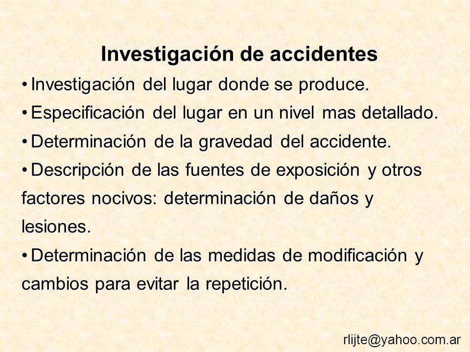 Investigación de accidentes Investigación del lugar donde se produce.Investigación del lugar donde se produce.