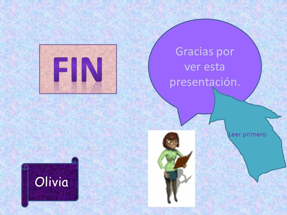 Olivia Gracias por ver esta presentación. Leer primero