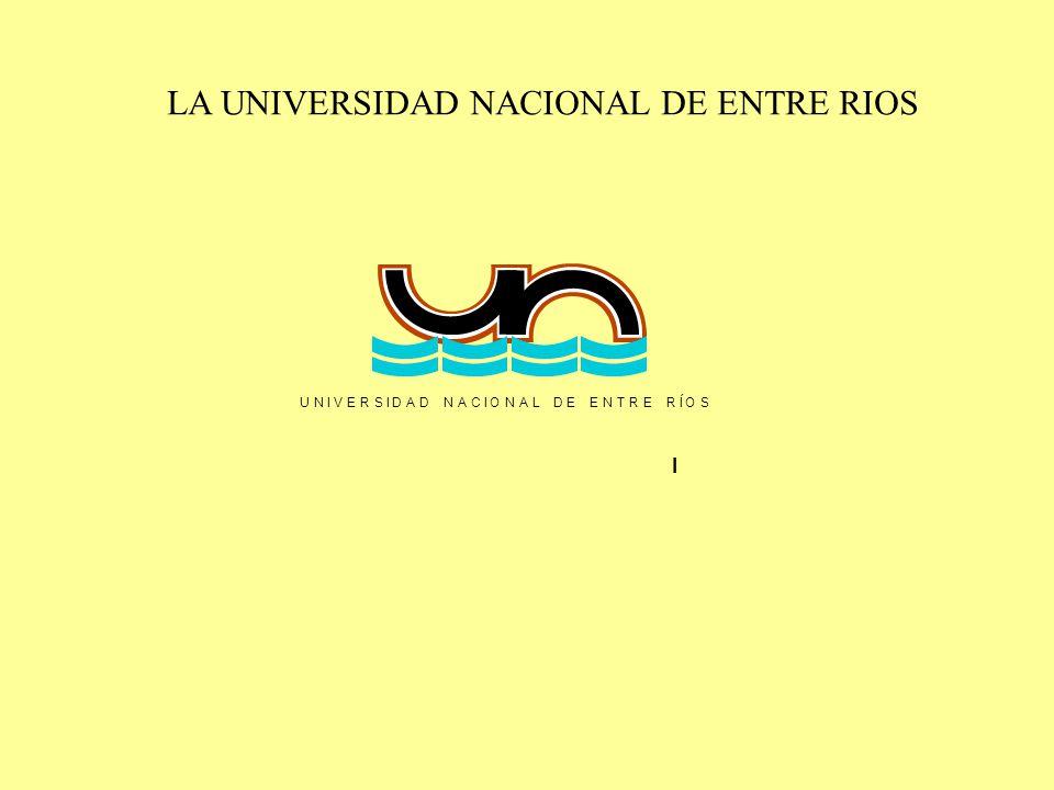 LA UNIVERSIDAD NACIONAL DE ENTRE RIOS UNIVERSIDADNACIONALDEENTRERÍOS I