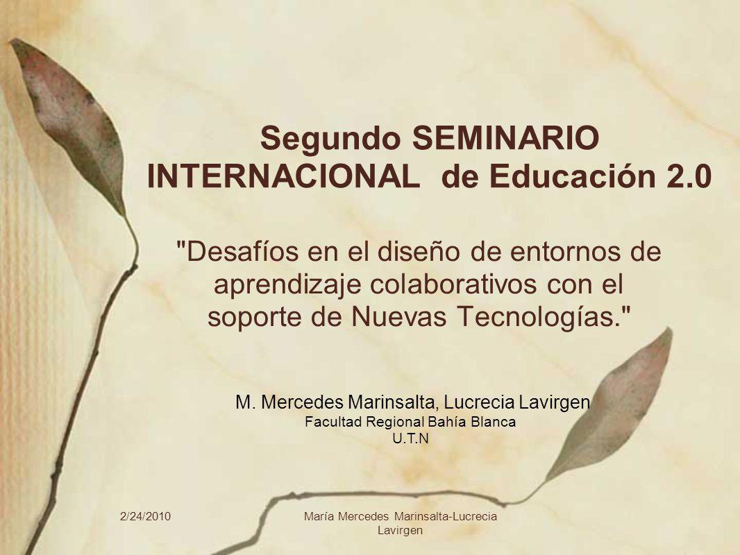 2/24/2010María Mercedes Marinsalta-Lucrecia Lavirgen Segundo SEMINARIO INTERNACIONAL de Educación 2.0