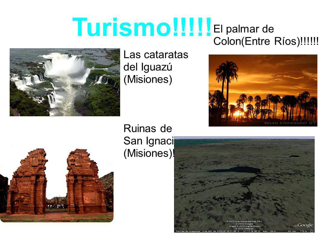 Turismo!!!!! Las cataratas del Iguazú (Misiones) El palmar de Colon(Entre Ríos)!!!!!! Ruinas de San Ignacio (Misiones)!