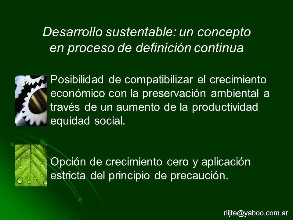 Posibilidad de compatibilizar el crecimiento económico con la preservación ambiental a través de un aumento de la productividad equidad social. Opción