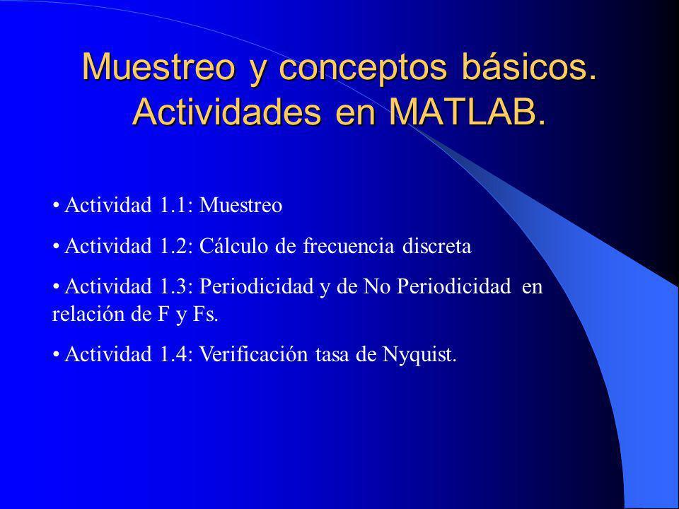 Muestreo y conceptos básicos.Actividades en MATLAB.