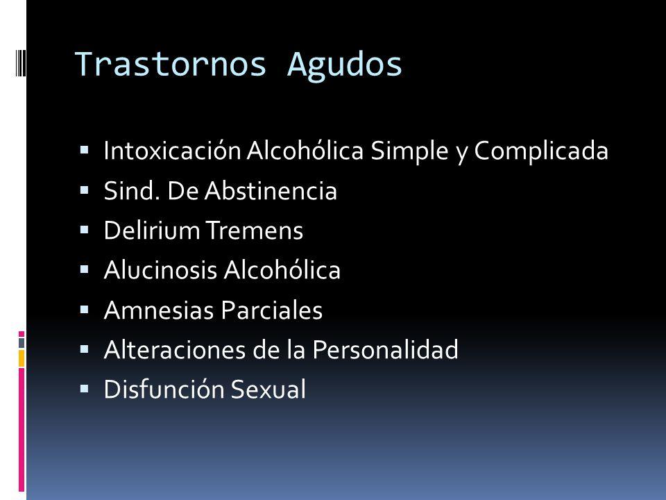 Trastornos Mentales Crónicos Alteraciones Cognitivas Encefalopatía de Wernick Síndrome de Korsakoff Demencia Alcohólica Alteraciones de la Personalidad Disfunción Sexual