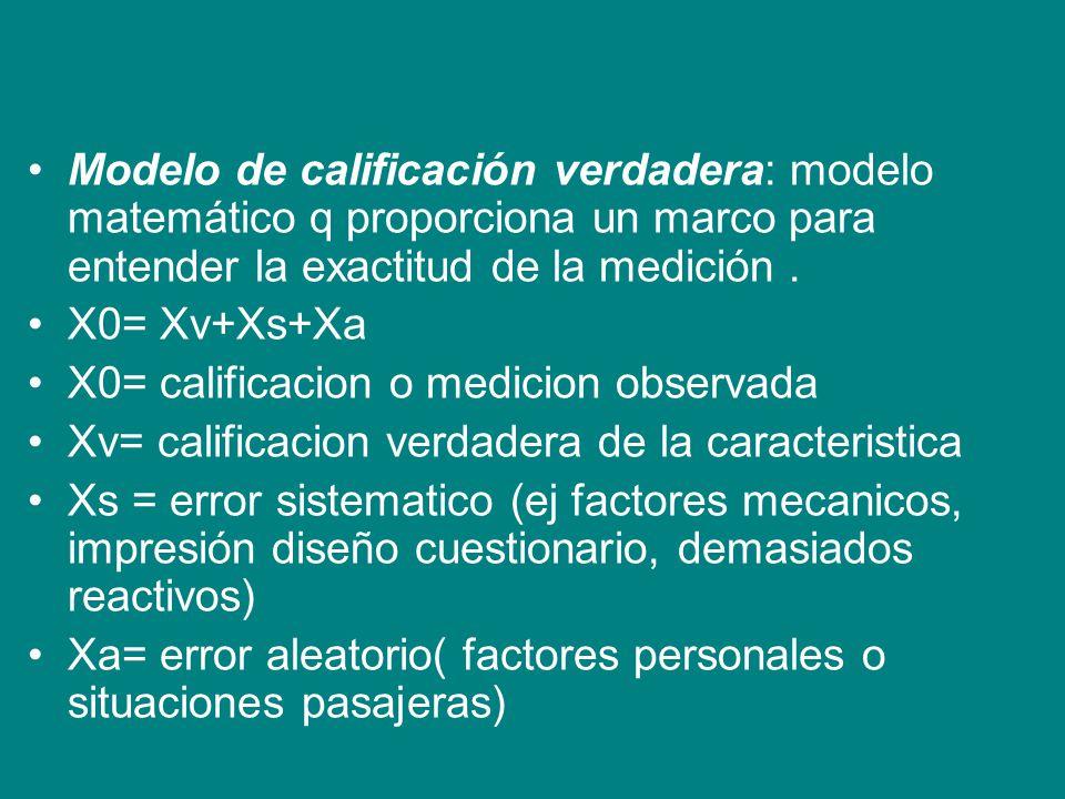 Modelo de calificación verdadera: modelo matemático q proporciona un marco para entender la exactitud de la medición.
