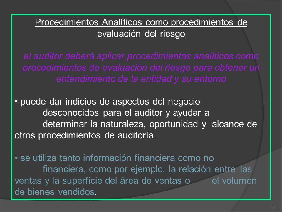 11 Procedimientos Analíticos como procedimientos de evaluación del riesgo el auditor deberá aplicar procedimientos analíticos como procedimientos de e