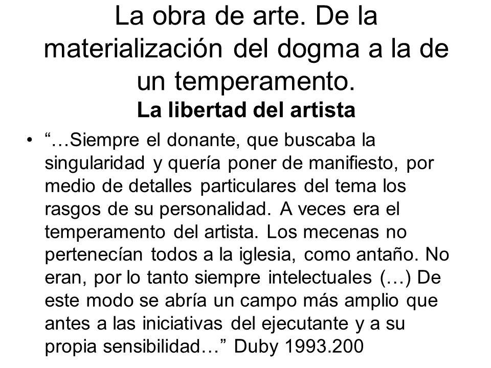 La obra de arte.De la materialización del dogma a la de un temperamento.