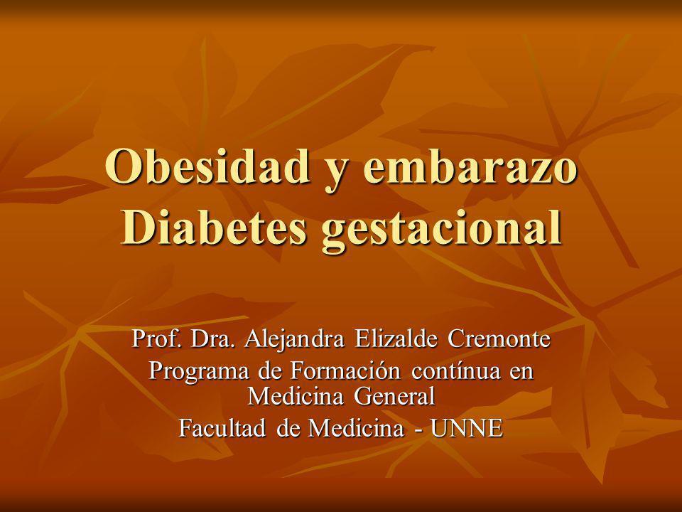 Obesidad y embarazo Diabetes gestacional Prof.Dra.