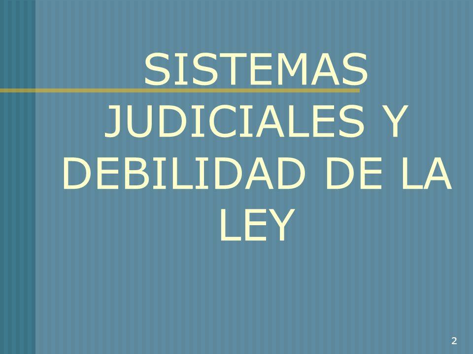 2 SISTEMAS JUDICIALES Y DEBILIDAD DE LA LEY