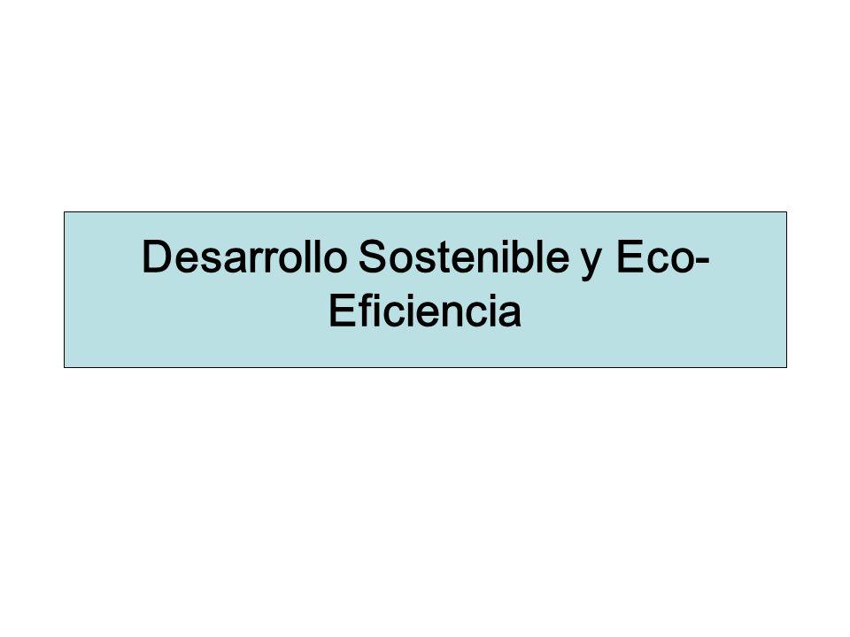 Desarrollo Sostenible Un Desarrollo equilibrado de crecimiento económico, equidad social y utilización racional de los recursos naturales, con el fin de satisfacer las necesidades de la presente generación sin comprometer la capacidad de futuras generaciones para satisfacer sus propias necesidades