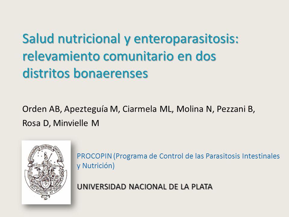 Salud nutricional y enteroparasitosis: relevamiento comunitario en dos distritos bonaerenses Orden AB, Apezteguía M, Ciarmela ML, Molina N, Pezzani B,