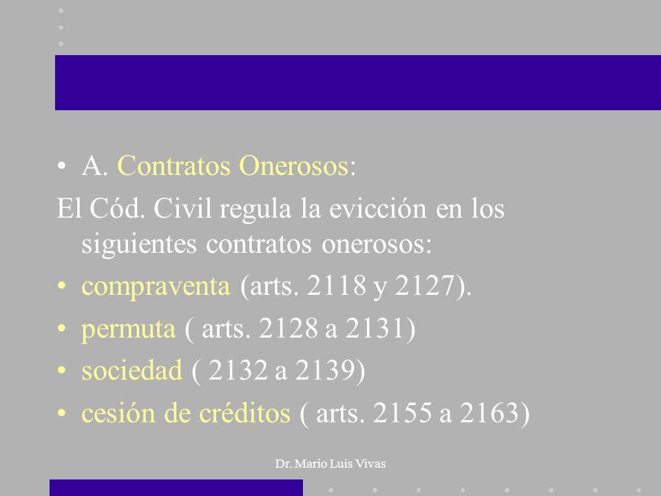 Dr. Mario Luis Vivas A. Contratos Onerosos: El Cód. Civil regula la evicción en los siguientes contratos onerosos: compraventa (arts. 2118 y 2127). pe