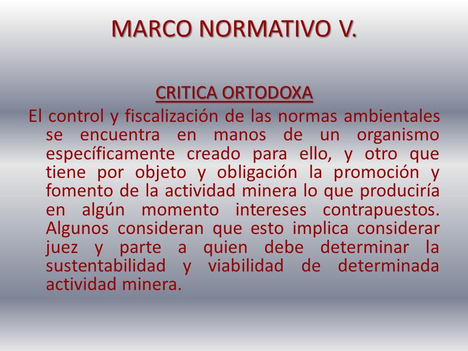 MARCO NORMATIVO V. CRITICA ORTODOXA El control y fiscalización de las normas ambientales se encuentra en manos de un organismo específicamente creado