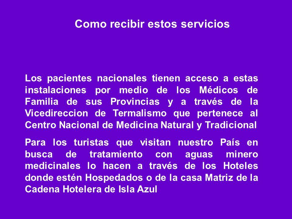 Como recibir estos servicios Los pacientes nacionales tienen acceso a estas instalaciones por medio de los Médicos de Familia de sus Provincias y a tr