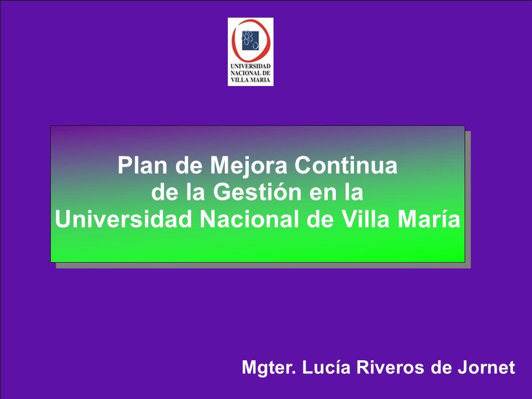 Mgter. Lucía Riveros de Jornet Plan de Mejora Continua de la Gestión en la Universidad Nacional de Villa María