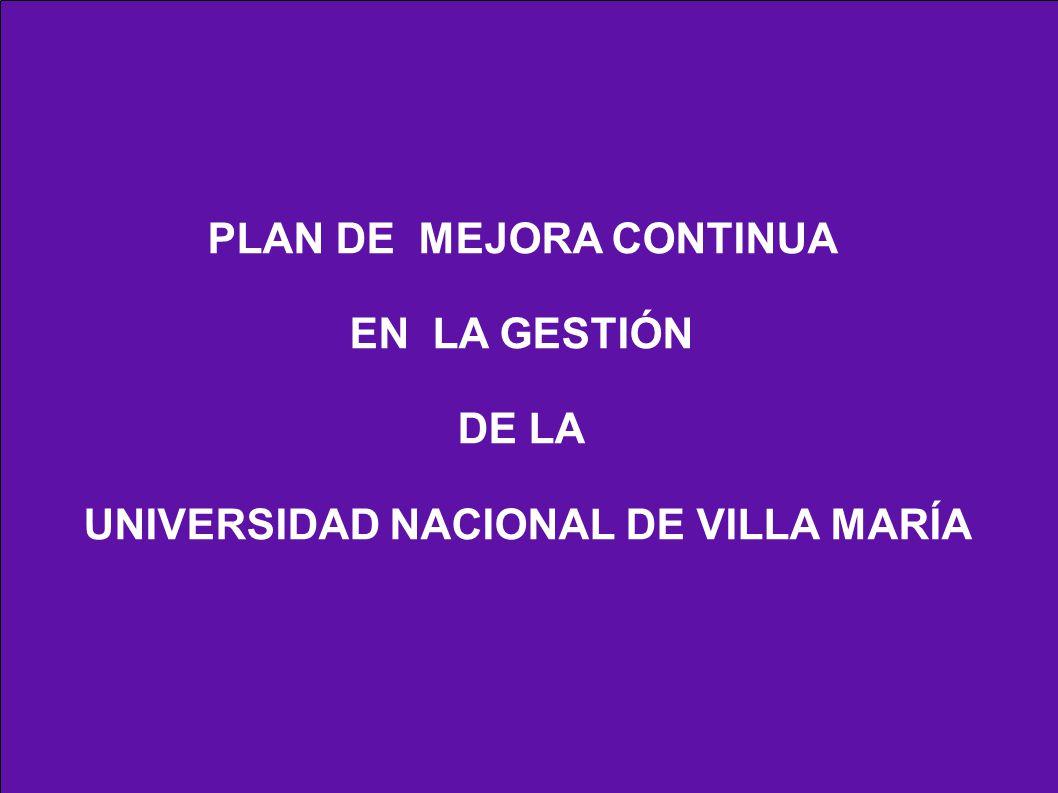 PLAN DE MEJORA CONTINUA EN LA GESTIÓN DE LA UNIVERSIDAD NACIONAL DE VILLA MARÍA