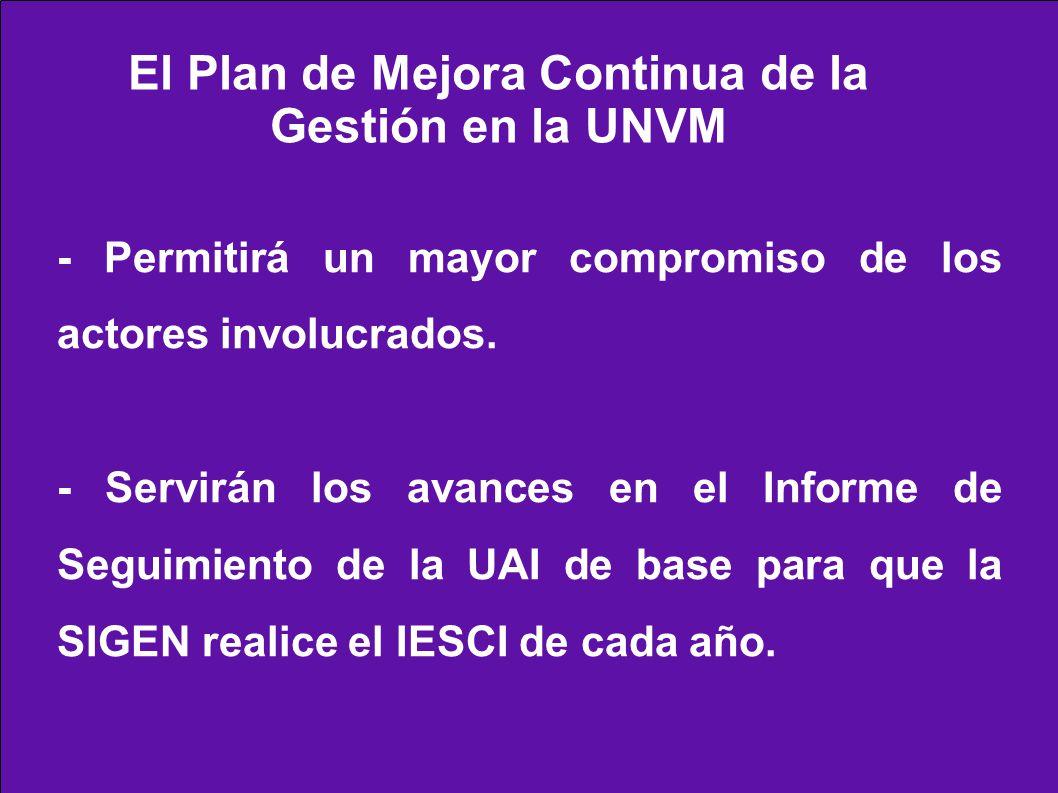 - Permitirá un mayor compromiso de los actores involucrados. - Servirán los avances en el Informe de Seguimiento de la UAI de base para que la SIGEN r