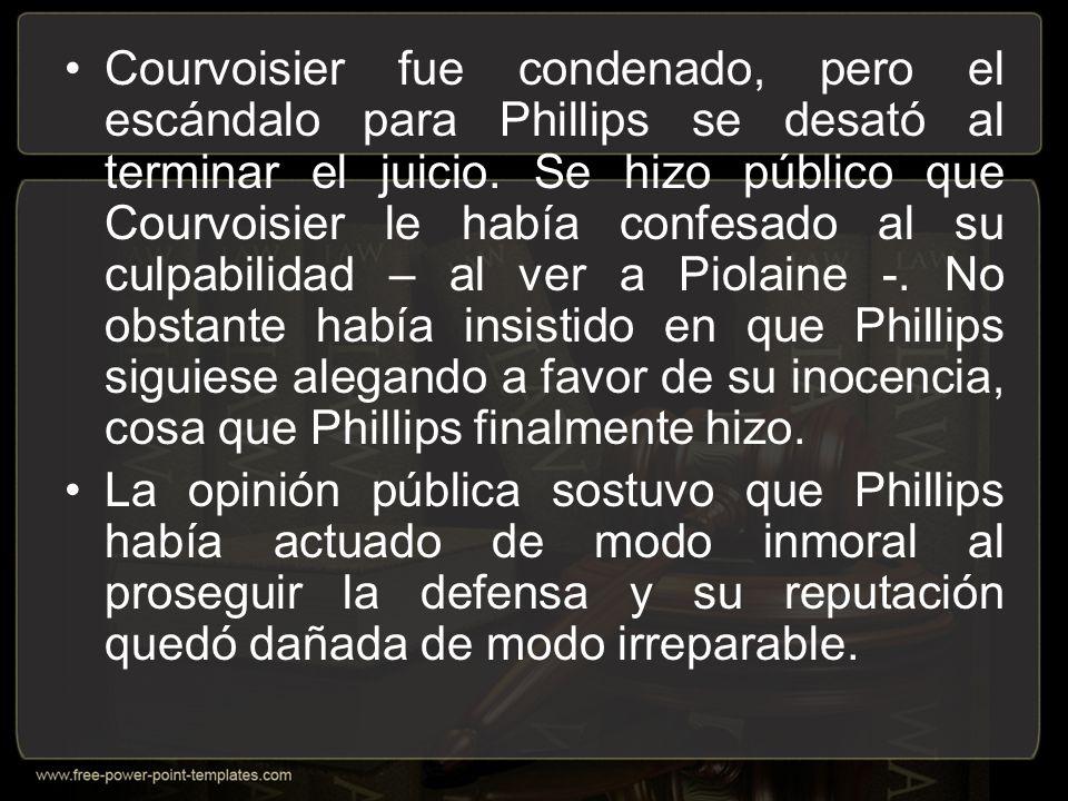 Courvoisier fue condenado, pero el escándalo para Phillips se desató al terminar el juicio.