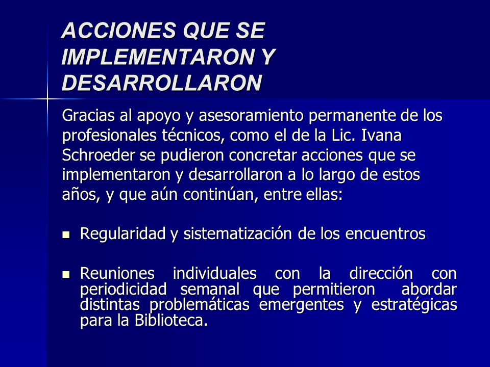 ACCIONES QUE SE IMPLEMENTARON Y DESARROLLARON Trabajo en equipo con la Bibl.