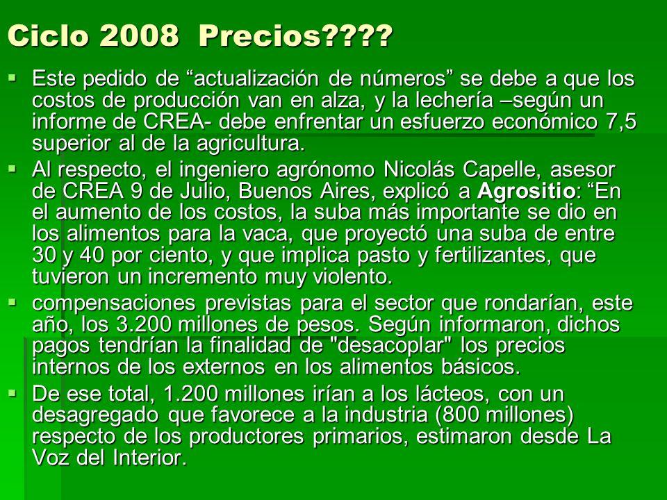 Ciclo 2008 Precios???? Este pedido de actualización de números se debe a que los costos de producción van en alza, y la lechería –según un informe de