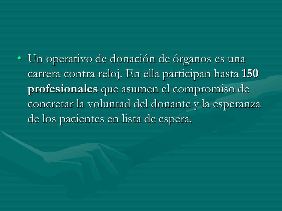 Un operativo de donación de órganos es una carrera contra reloj. En ella participan hasta 150 profesionales que asumen el compromiso de concretar la v