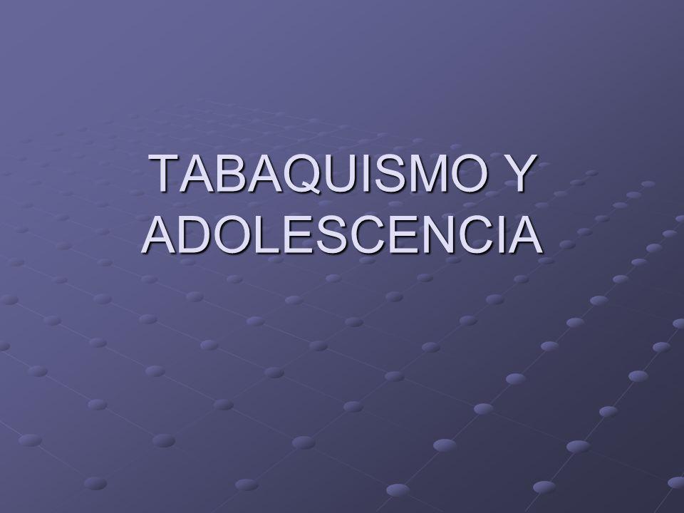 TABAQUISMO Y ADOLESCENCIA