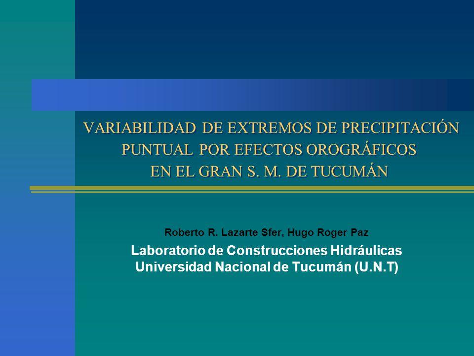 VARIABILIDAD DE EXTREMOS DE PRECIPITACIÓN PUNTUAL POR EFECTOS OROGRÁFICOS EN EL GRAN S.