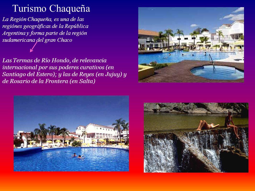 Turismo Chaqueña La Región Chaqueña, es una de las regiónes geográficas de la República Argentina y forma parte de la región sudamericana del gran Cha