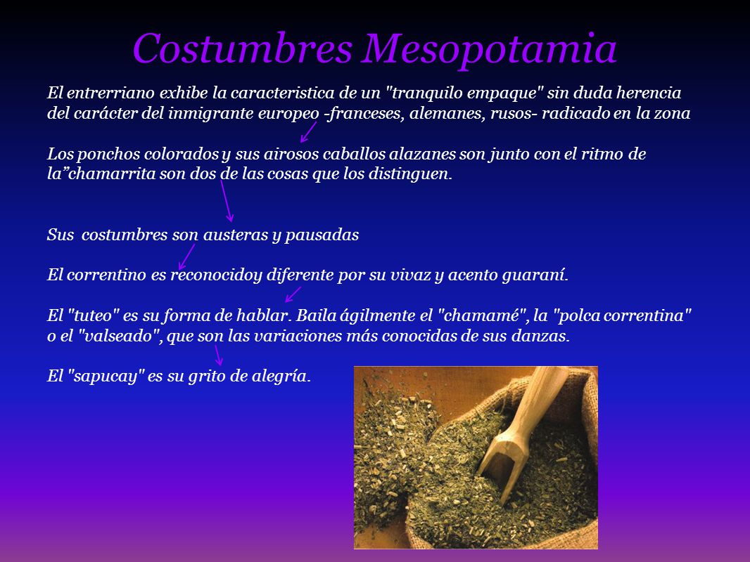 Costumbres Mesopotamia El entrerriano exhibe la caracteristica de un